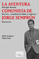 Jorge Semprún's Communist Adventure